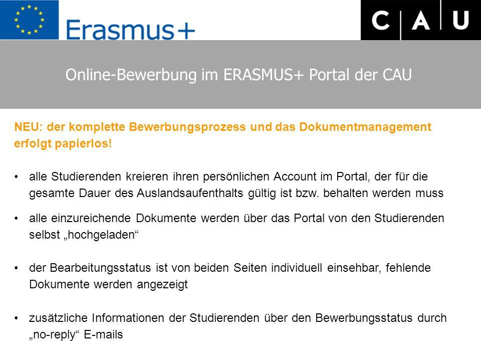 Online-Bewerbung im ERASMUS+ Portal der CAU NEU: der komplette Bewerbungsprozess und das Dokumentmanagement erfolgt papierlos! alle Studierenden kreie