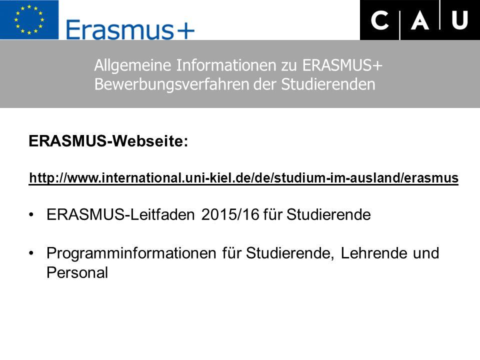 ERASMUS-Webseite: http://www.international.uni-kiel.de/de/studium-im-ausland/erasmus ERASMUS-Leitfaden 2015/16 für Studierende Programminformationen für Studierende, Lehrende und Personal Allgemeine Informationen zu ERASMUS+ Bewerbungsverfahren der Studierenden