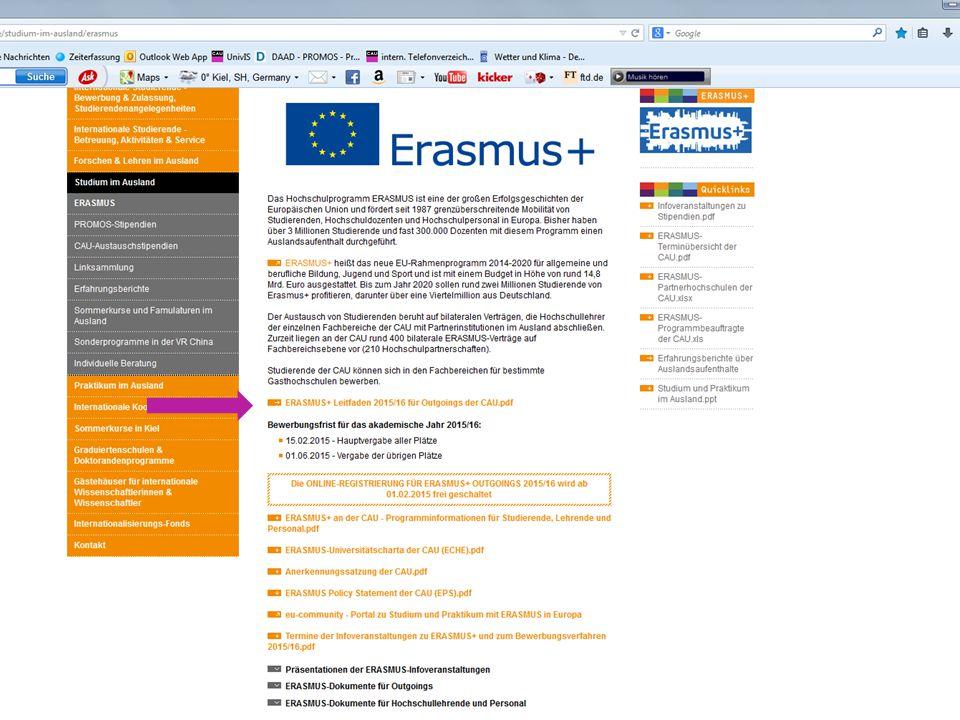 Online-Bewerbung im ERASMUS+ Portal der CAU Workflow: 1.Auswahl der Gasthochschule 2.Kontaktieren des/der Programmbeauftragten 3.Auswahl der ERASMUS-Studierenden im Fachbereich 4.Online Bewerbung / Registrierung im Portal ab 1.2.