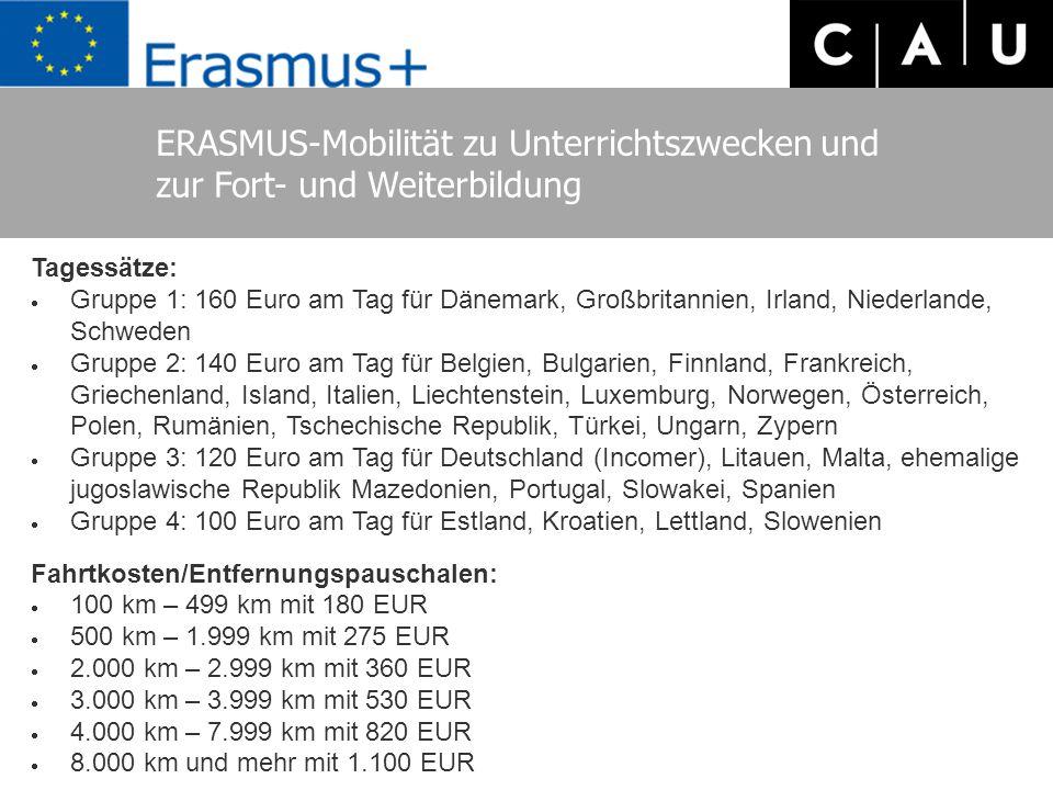 ERASMUS-Mobilität zu Unterrichtszwecken und zur Fort- und Weiterbildung Tagessätze:  Gruppe 1: 160 Euro am Tag für Dänemark, Großbritannien, Irland,