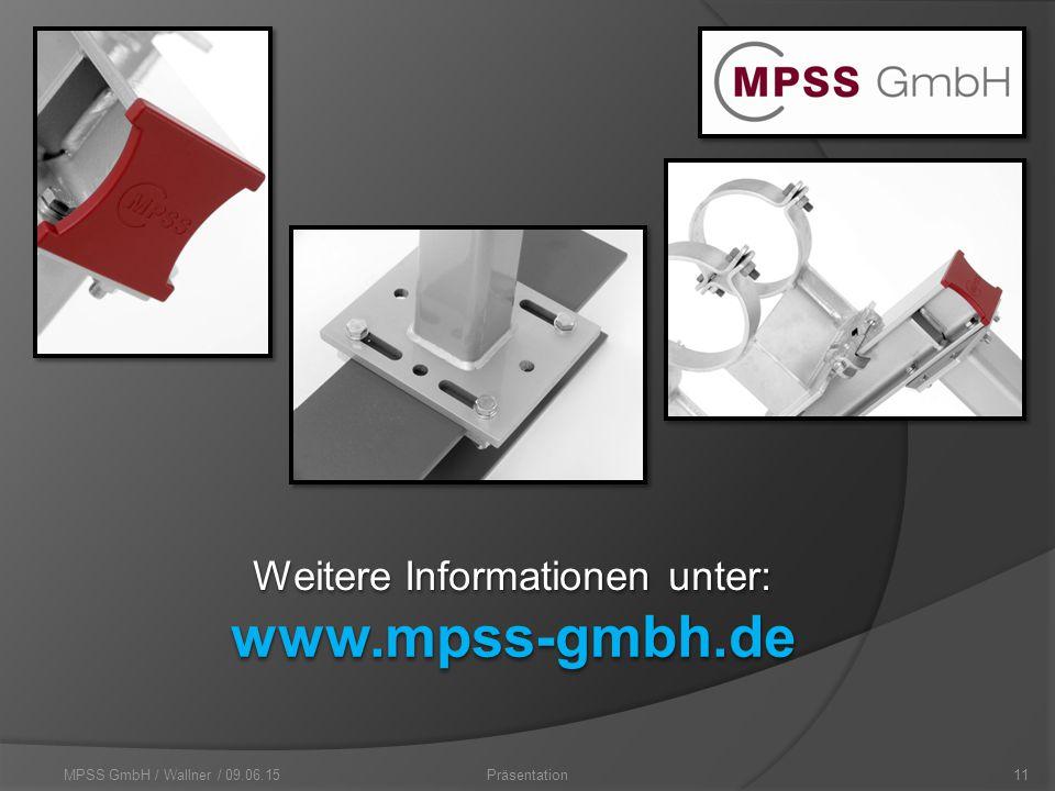 MPSS GmbH / Wallner / 09.06.1511Präsentation www.mpss-gmbh.dewww.mpss-gmbh.de Weitere Informationen unter: