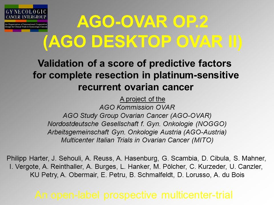 AGO-OVAR OP.2 (AGO DESKTOP OVAR II) Validation of a score of predictive factors for complete resection in platinum-sensitive recurrent ovarian cancer
