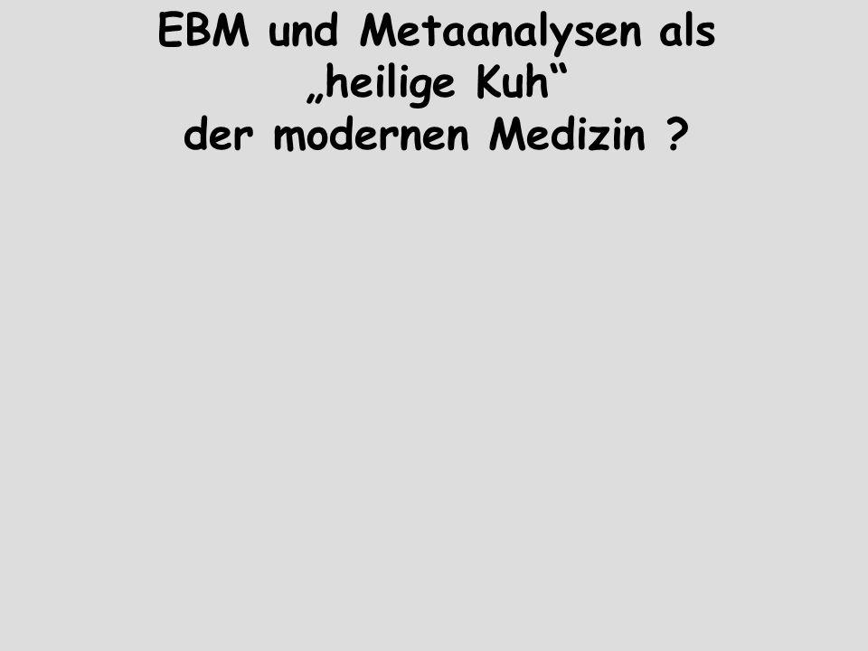 """EBM und Metaanalysen als """"heilige Kuh"""" der modernen Medizin ?"""