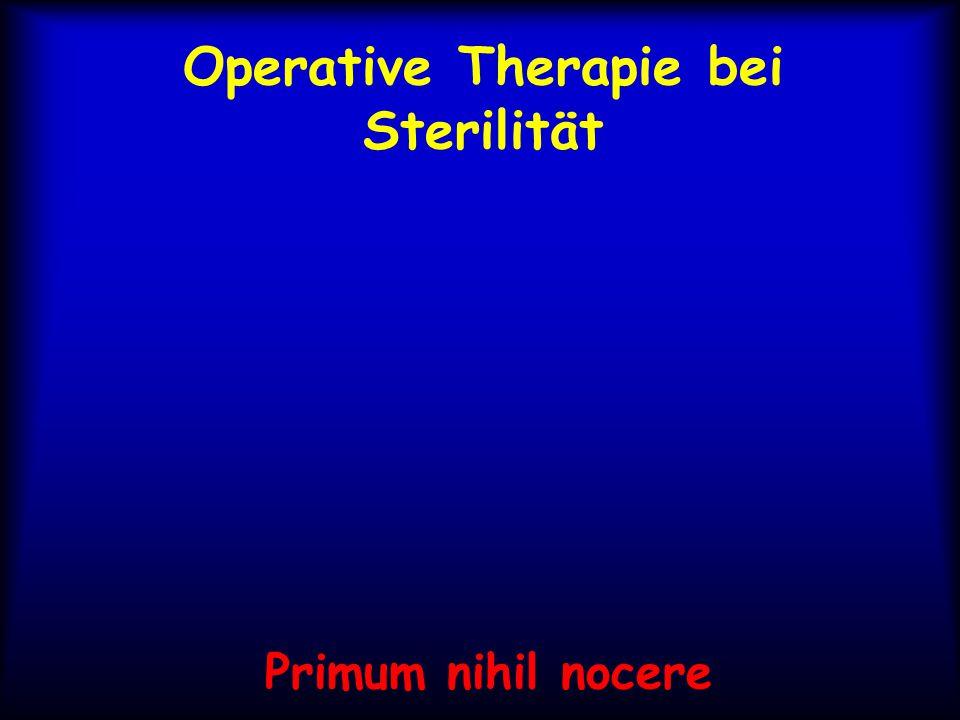 Operative Therapie bei Sterilität Primum nihil nocere