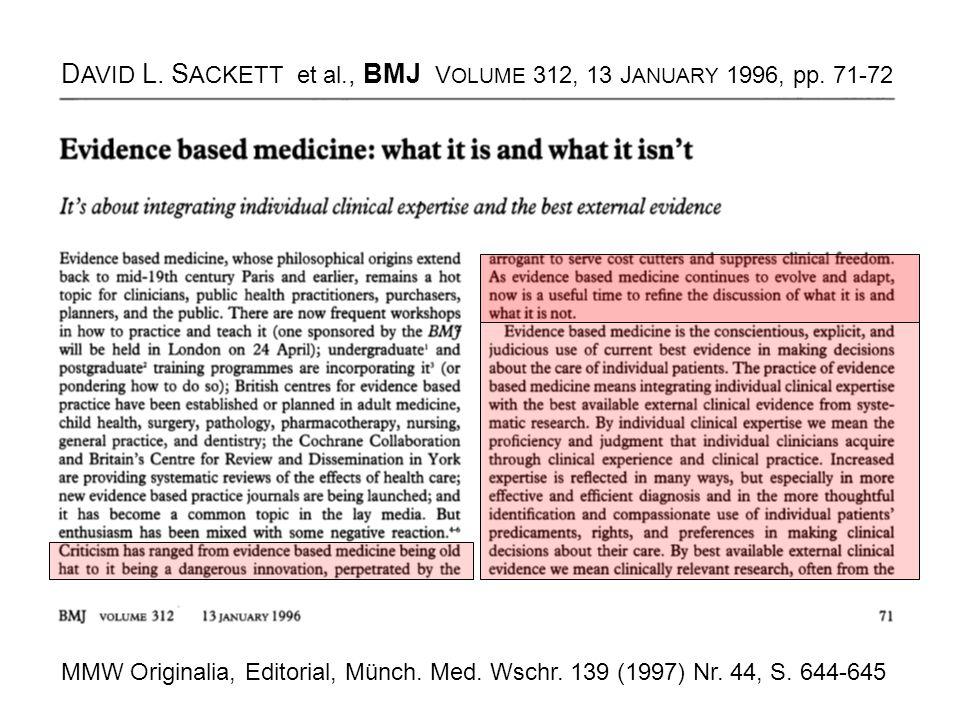 D AVID L. S ACKETT et al., BMJ V OLUME 312, 13 J ANUARY 1996, pp. 71-72 MMW Originalia, Editorial, Münch. Med. Wschr. 139 (1997) Nr. 44, S. 644-645