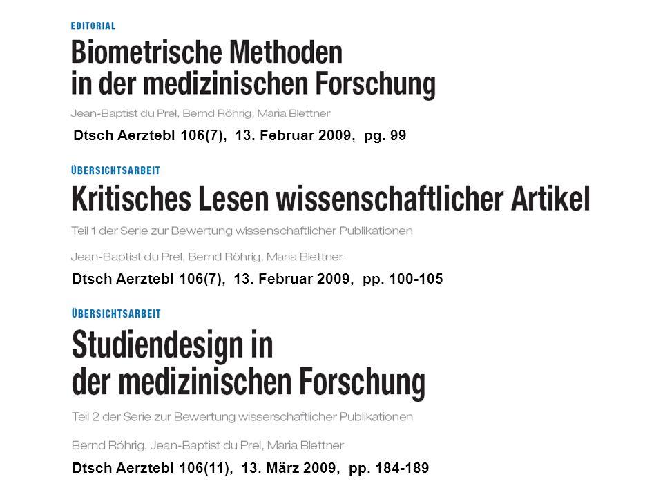 Dtsch Aerztebl 106(7), 13. Februar 2009, pg. 99 Dtsch Aerztebl 106(7), 13. Februar 2009, pp. 100-105 Dtsch Aerztebl 106(11), 13. März 2009, pp. 184-18