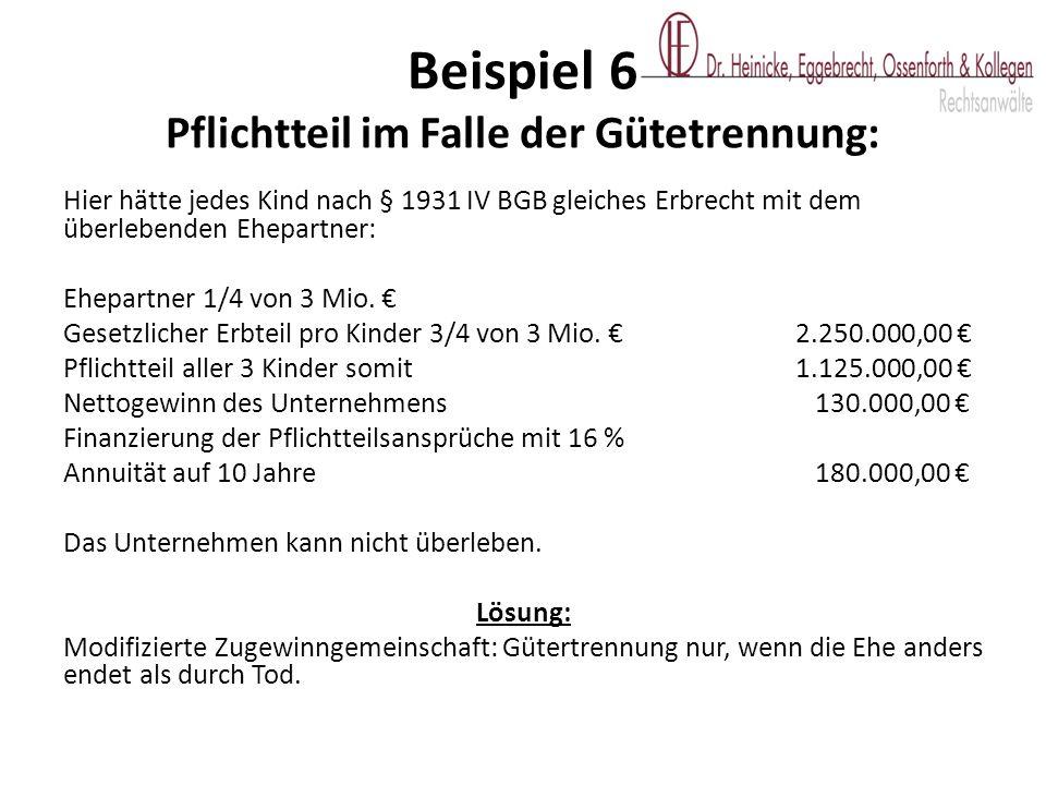 Hier hätte jedes Kind nach § 1931 IV BGB gleiches Erbrecht mit dem überlebenden Ehepartner: Ehepartner 1/4 von 3 Mio. € Gesetzlicher Erbteil pro Kinde