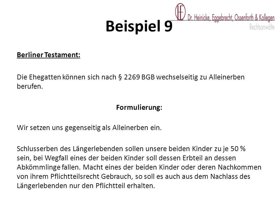 Berliner Testament: Die Ehegatten können sich nach § 2269 BGB wechselseitig zu Alleinerben berufen. Formulierung: Wir setzen uns gegenseitig als Allei