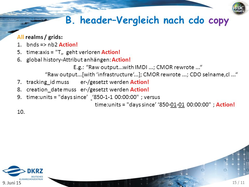 """15 / 11 All realms / grids: 1.bnds => nb2 Action.5.time:axis = T"""" geht verloren Action."""
