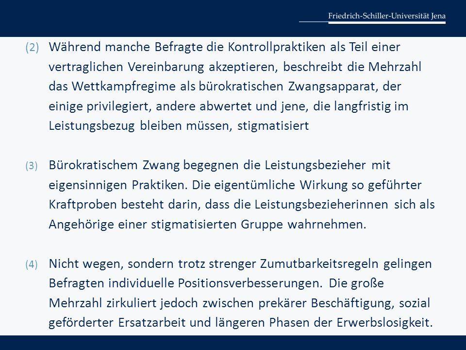 (2) Während manche Befragte die Kontrollpraktiken als Teil einer vertraglichen Vereinbarung akzeptieren, beschreibt die Mehrzahl das Wettkampfregime a