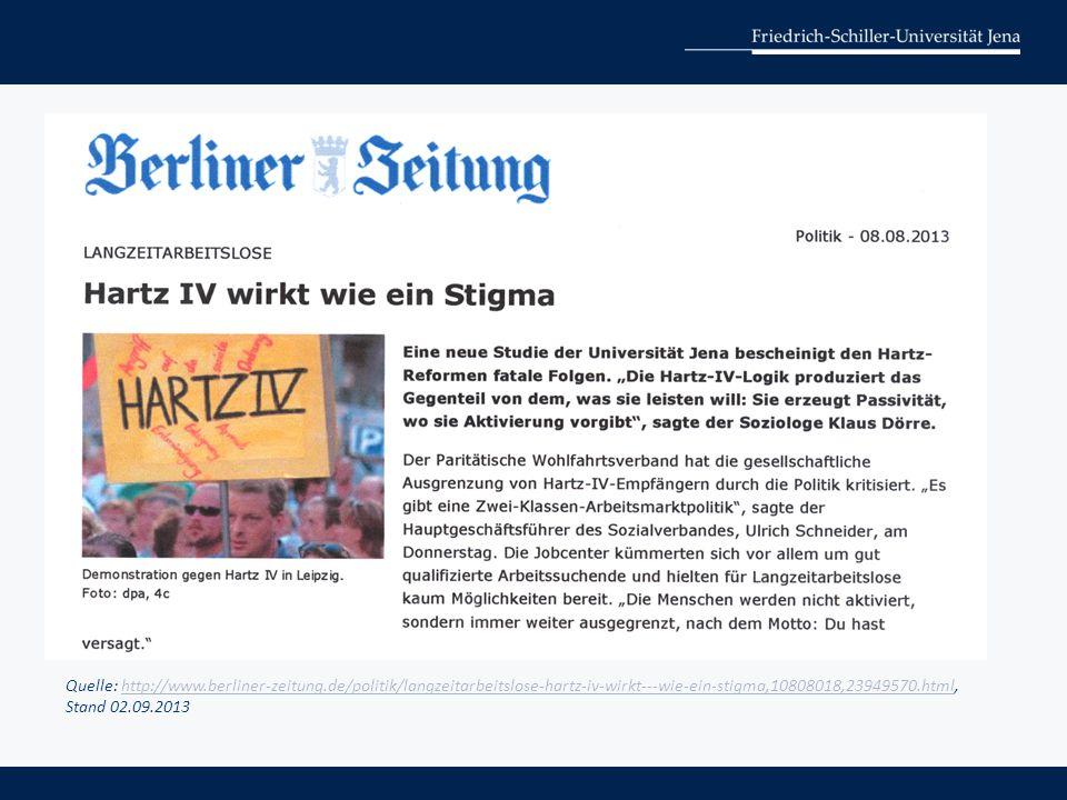 Quelle: http://www.berliner-zeitung.de/politik/langzeitarbeitslose-hartz-iv-wirkt---wie-ein-stigma,10808018,23949570.html, Stand 02.09.2013http://www.