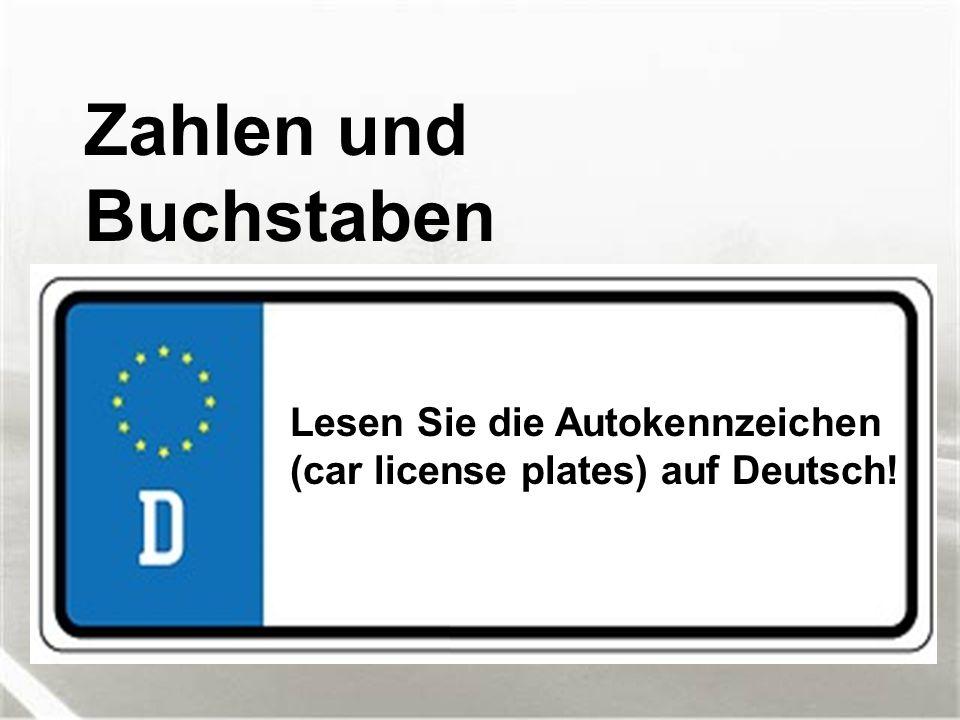 Zahlen und Buchstaben Lesen Sie die Autokennzeichen (car license plates) auf Deutsch!
