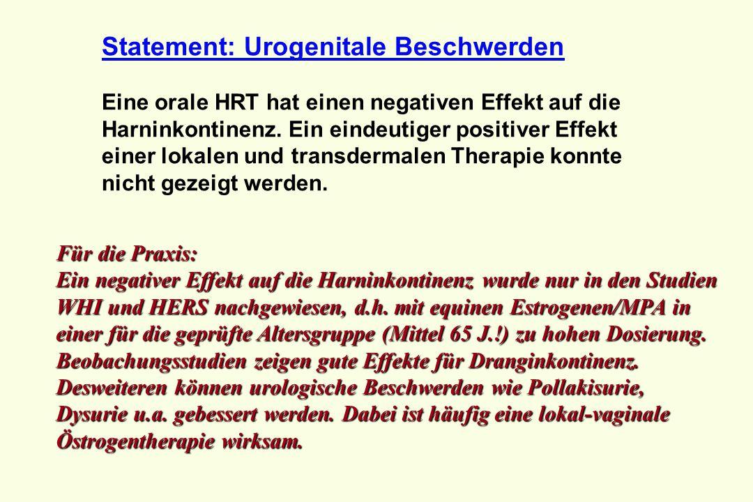 Statement: Urogenitale Beschwerden Eine orale HRT hat einen negativen Effekt auf die Harninkontinenz. Ein eindeutiger positiver Effekt einer lokalen u