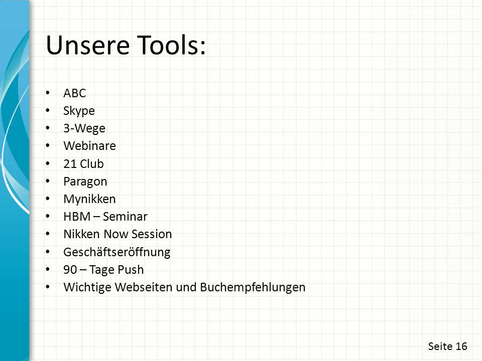 Unsere Tools: ABC Skype 3-Wege Webinare 21 Club Paragon Mynikken HBM – Seminar Nikken Now Session Geschäftseröffnung 90 – Tage Push Wichtige Webseiten
