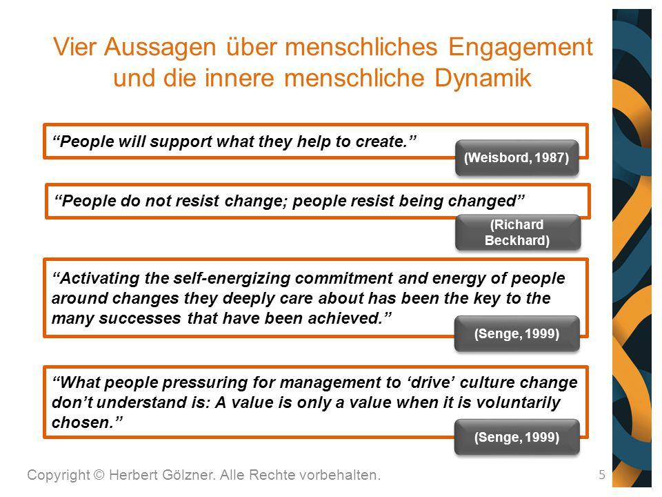 """Vier Aussagen über menschliches Engagement und die innere menschliche Dynamik Copyright © Herbert Gölzner. Alle Rechte vorbehalten. 5 """"What people pre"""
