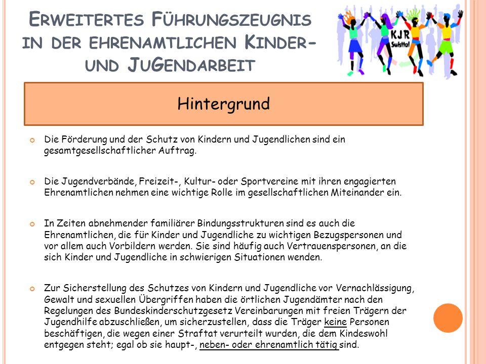 E RWEITERTES F ÜHRUNGSZEUGNIS IN DER EHRENAMTLICHEN K INDER - UND J U G ENDARBEIT Die Förderung und der Schutz von Kindern und Jugendlichen sind ein g