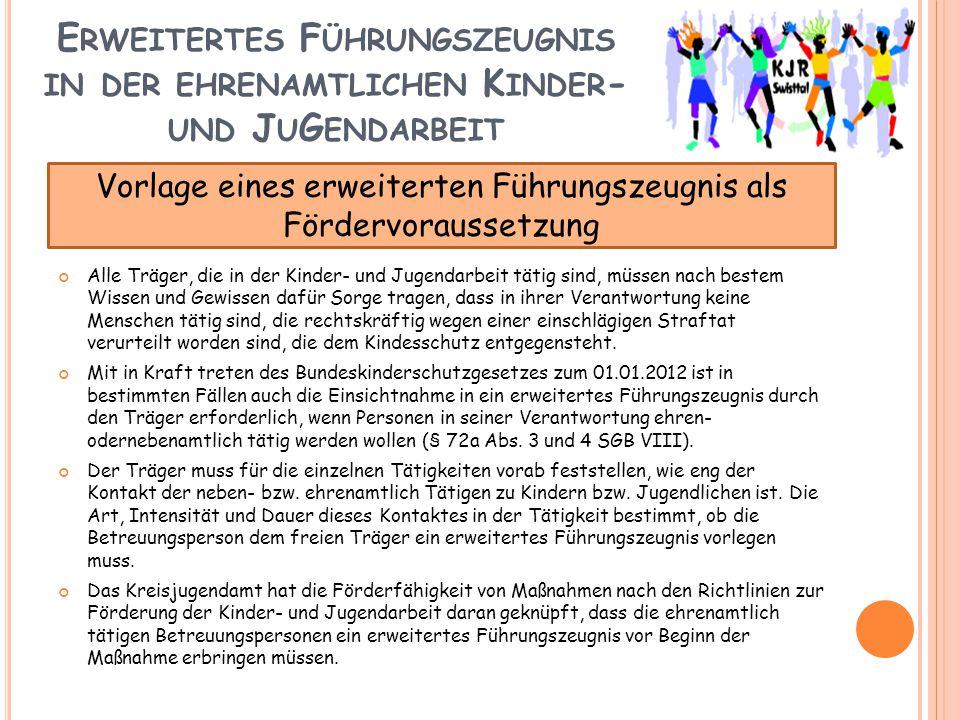 E RWEITERTES F ÜHRUNGSZEUGNIS IN DER EHRENAMTLICHEN K INDER - UND J U G ENDARBEIT Alle Träger, die in der Kinder- und Jugendarbeit tätig sind, müssen