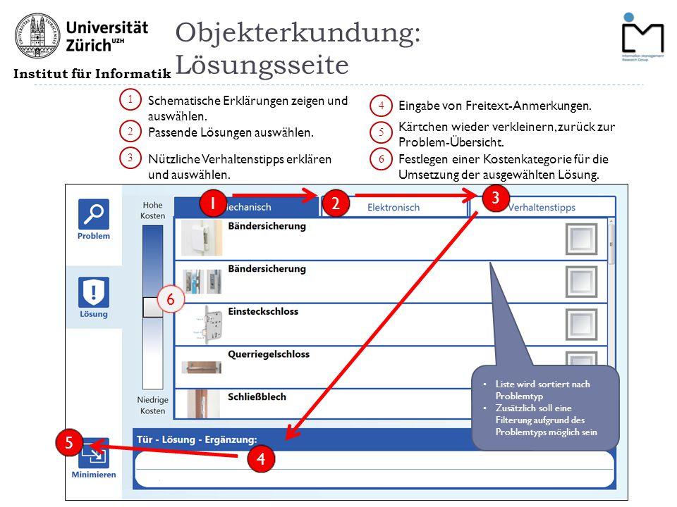 Institut für Informatik Objekterkundung: Lösungsseite 1 2 3 4 Eingabe von Freitext-Anmerkungen. Nützliche Verhaltenstipps erklären und auswählen. Pass