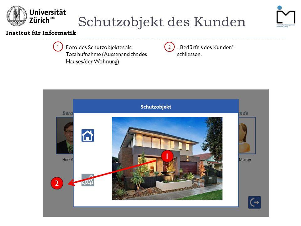 """Institut für Informatik Schutzobjekt des Kunden 1 2 """"Bedürfnis des Kunden schliessen."""