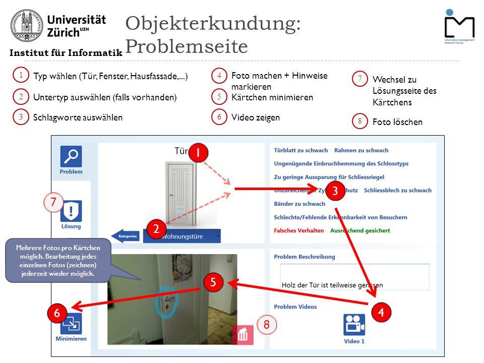 Institut für Informatik Objekterkundung: Problemseite 1 2 3 4 Foto machen + Hinweise markieren Schlagworte auswählen Untertyp auswählen (falls vorhand
