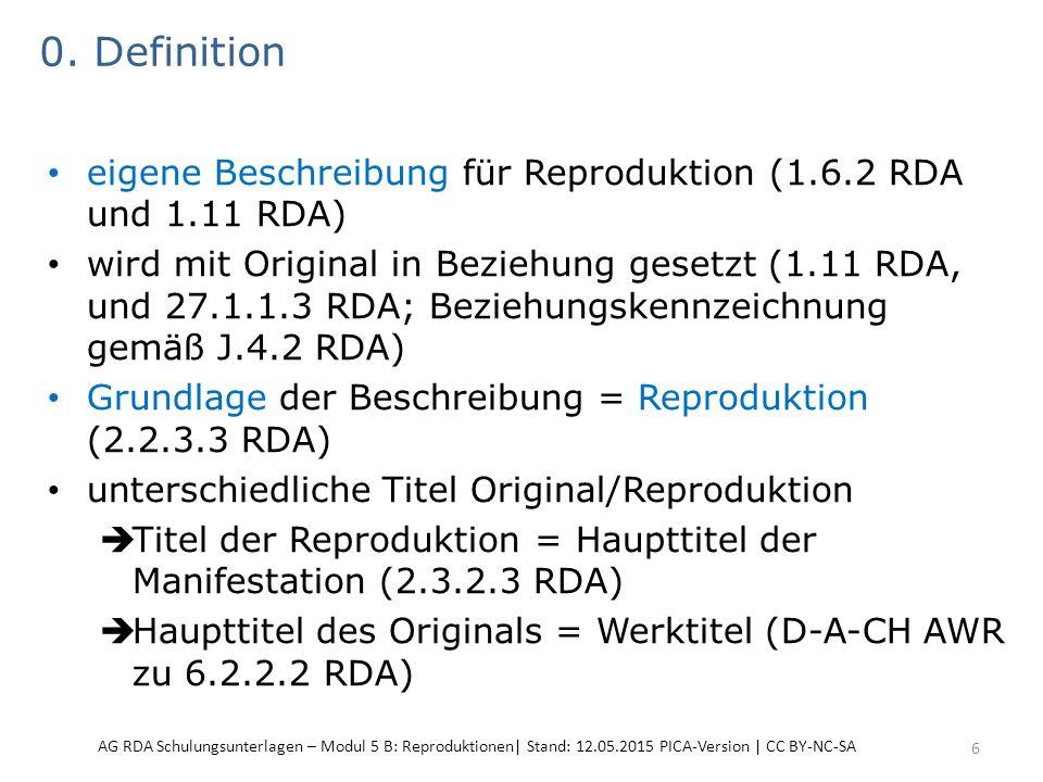 0. Definition eigene Beschreibung für Reproduktion (1.6.2 RDA und 1.11 RDA) wird mit Original in Beziehung gesetzt (1.11 RDA, und 27.1.1.3 RDA; Bezieh