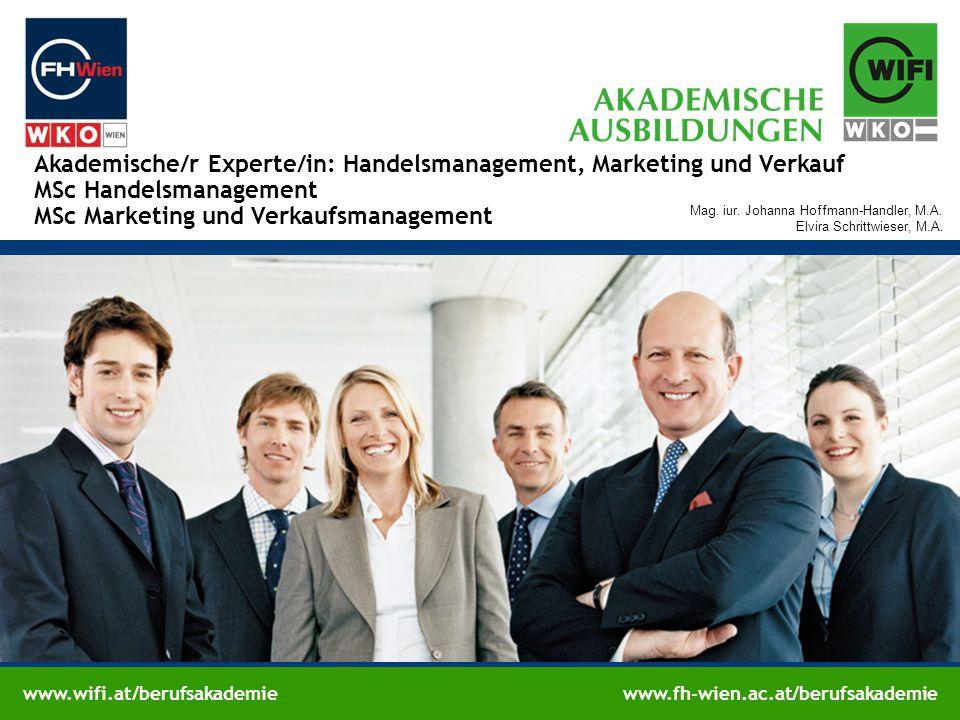 www.wifi.at/berufsakademiewww.fh-wien.ac.at/berufsakademie Akademische/r Experte/in: Handelsmanagement, Marketing und Verkauf MSc Handelsmanagement MSc Marketing und Verkaufsmanagement Mag.