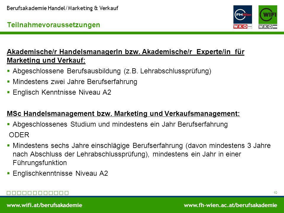 www.wifi.at/berufsakademiewww.fh-wien.ac.at/berufsakademie Berufsakademie Handel/Marketing & Verkauf Teilnahmevoraussetzungen Akademische/r Handelsman