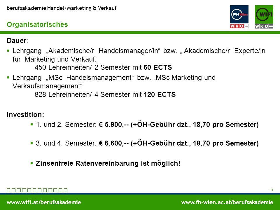 """www.wifi.at/berufsakademiewww.fh-wien.ac.at/berufsakademie Berufsakademie Handel/Marketing & Verkauf Organisatorisches Dauer:  Lehrgang """"Akademische/r Handelsmanager/in bzw."""