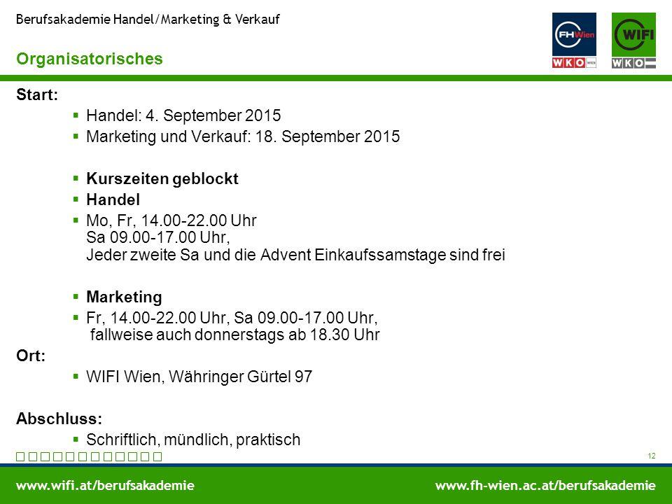 www.wifi.at/berufsakademiewww.fh-wien.ac.at/berufsakademie Berufsakademie Handel/Marketing & Verkauf Organisatorisches Start:  Handel: 4. September 2
