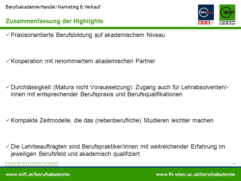 www.wifi.at/berufsakademiewww.fh-wien.ac.at/berufsakademie Berufsakademie Handel/Marketing & Verkauf Zusammenfassung der Highlights Praxisorientierte