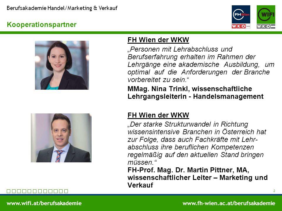 www.wifi.at/berufsakademiewww.fh-wien.ac.at/berufsakademie Berufsakademie Handel/Marketing & Verkauf Lehrgangsleitung Mag.