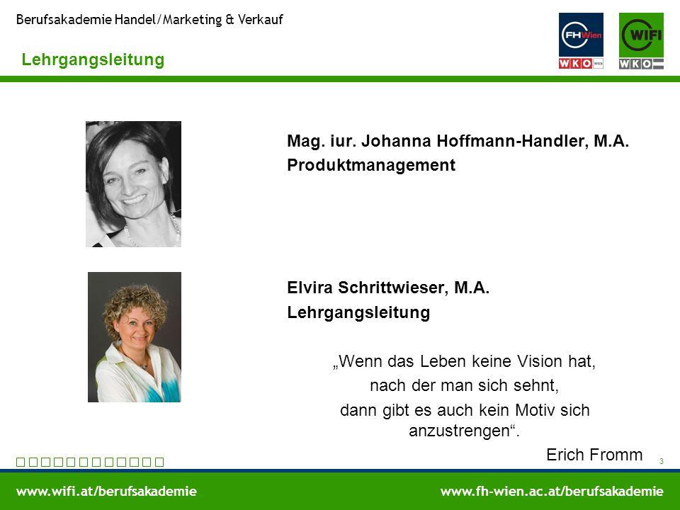 www.wifi.at/berufsakademiewww.fh-wien.ac.at/berufsakademie Berufsakademie Handel/Marketing & Verkauf Lehrgangsleitung Mag. iur. Johanna Hoffmann-Handl