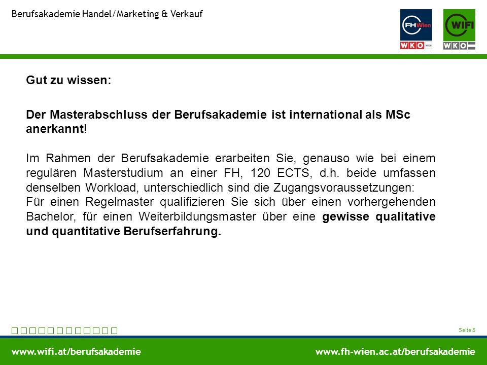 www.wifi.at/berufsakademiewww.fh-wien.ac.at/berufsakademie Berufsakademie Handel/Marketing & Verkauf Seite 5 Gut zu wissen: Der Masterabschluss der Berufsakademie ist international als MSc anerkannt.