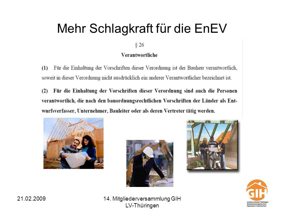 21.02.200914. Mitgliederversammlung GIH LV-Thüringen Mehr Schlagkraft für die EnEV