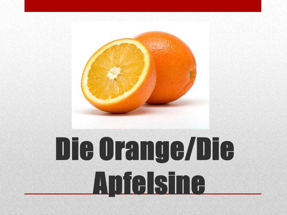 Die Orange/Die Apfelsine