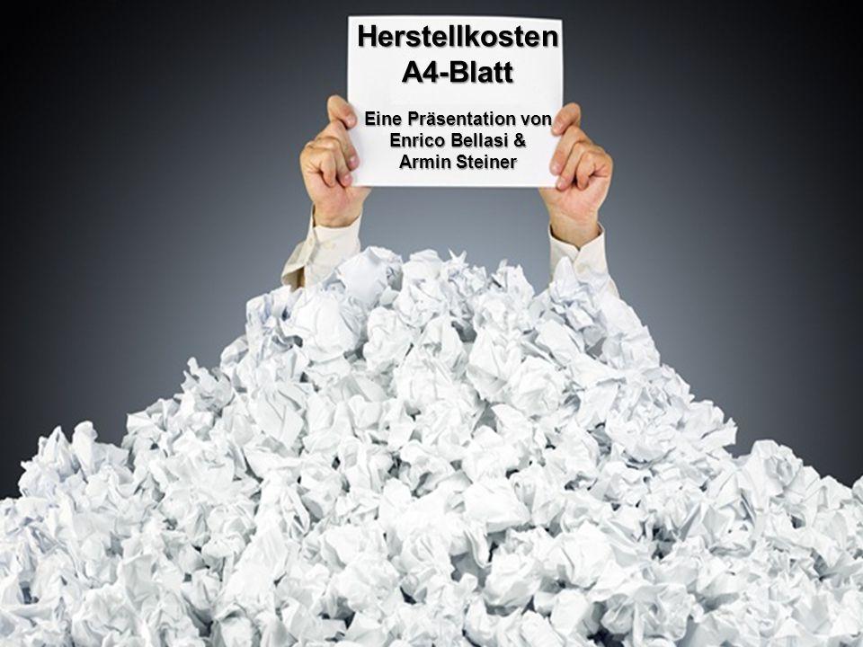 HerstellkostenA4-Blatt Eine Präsentation von Enrico Bellasi & Armin Steiner