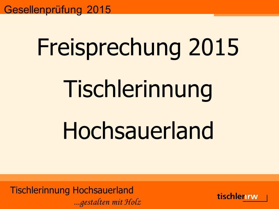 Gesellenprüfung 2015 Tischlerinnung Hochsauerland...gestalten mit Holz Die Gute Form