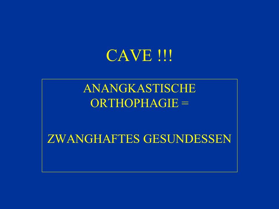 CAVE !!! ANANGKASTISCHE ORTHOPHAGIE = ZWANGHAFTES GESUNDESSEN