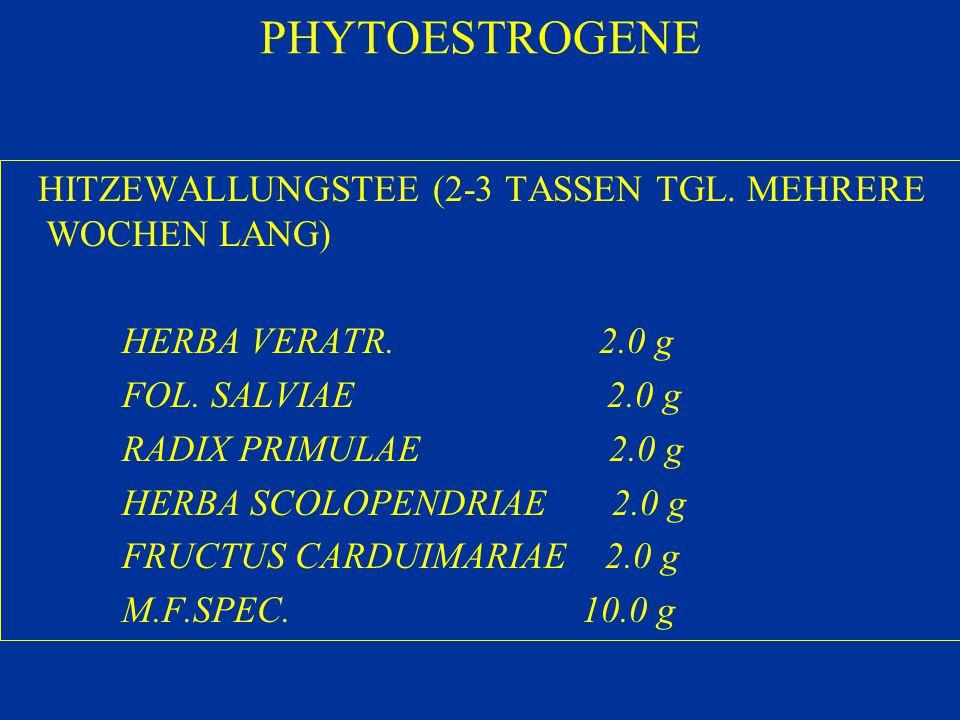 PHYTOESTROGENE HITZEWALLUNGSTEE (2-3 TASSEN TGL. MEHRERE WOCHEN LANG) HERBA VERATR. 2.0 g FOL. SALVIAE 2.0 g RADIX PRIMULAE 2.0 g HERBA SCOLOPENDRIAE