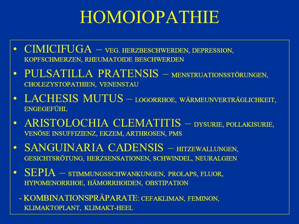 HOMOIOPATHIE CIMICIFUGA – VEG. HERZBESCHWERDEN, DEPRESSION, KOPFSCHMERZEN, RHEUMATOIDE BESCHWERDEN PULSATILLA PRATENSIS – MENSTRUATIONSSTÖRUNGEN, CHOL