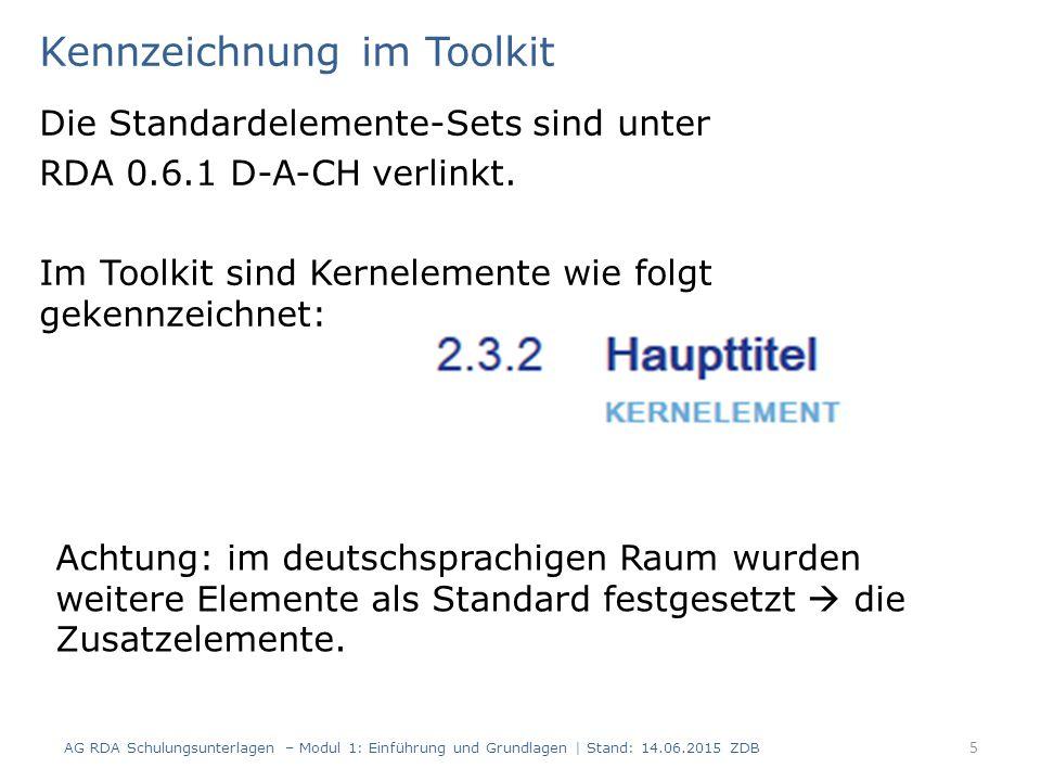 Kennzeichnung im Toolkit Die Standardelemente-Sets sind unter RDA 0.6.1 D-A-CH verlinkt.