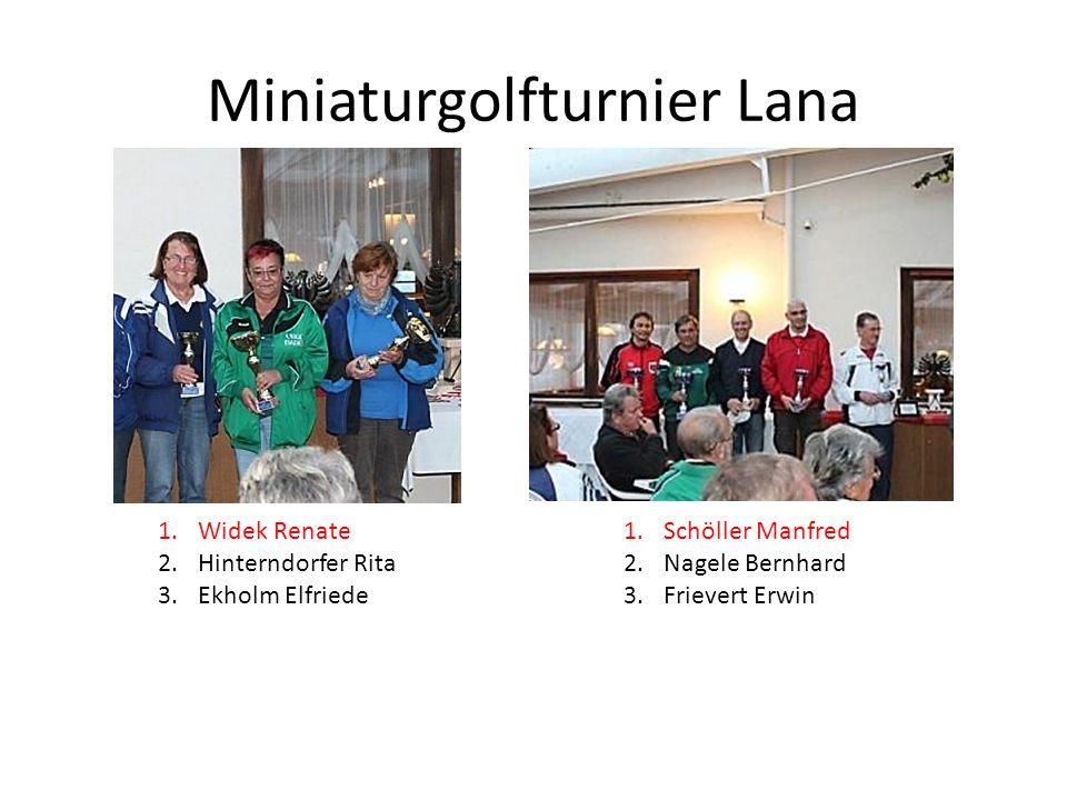 Miniaturgolfturnier Lana 1.Widek Renate 2.Hinterndorfer Rita 3.Ekholm Elfriede 1.Schöller Manfred 2.Nagele Bernhard 3.Frievert Erwin