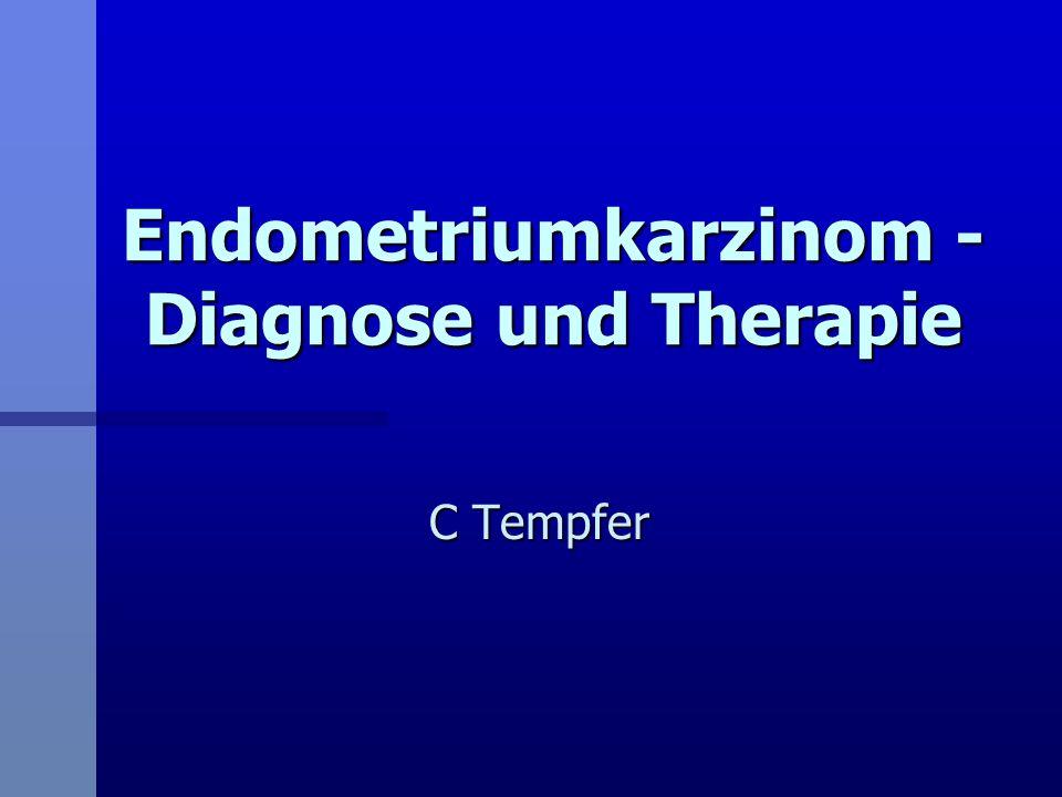 Endometriumkarzinom - Diagnose und Therapie C Tempfer