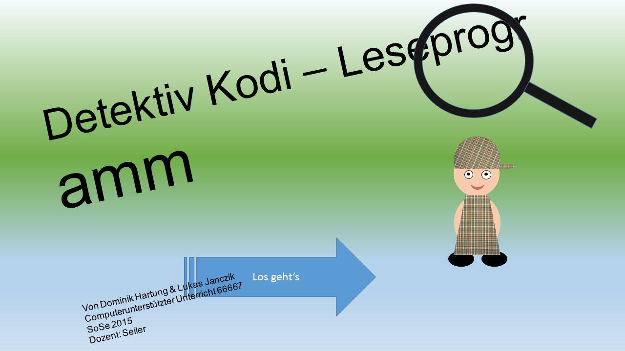 Menü Das gestohlene Bild Hallo, mein Name ist Detektiv Kodi. Hilfst du mir einige Fälle zu lösen ?