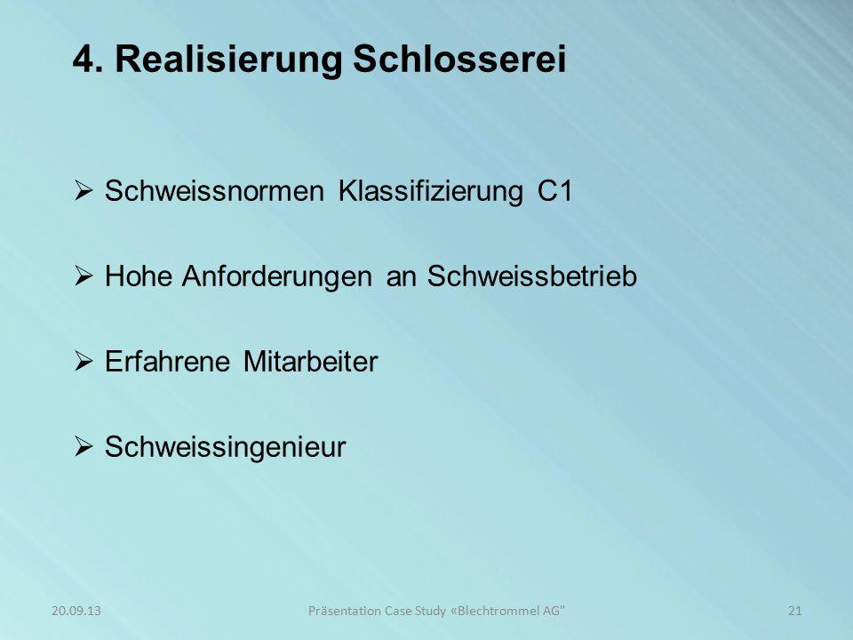 4. Realisierung Schlosserei 21Präsentation Case Study «Blechtrommel AG
