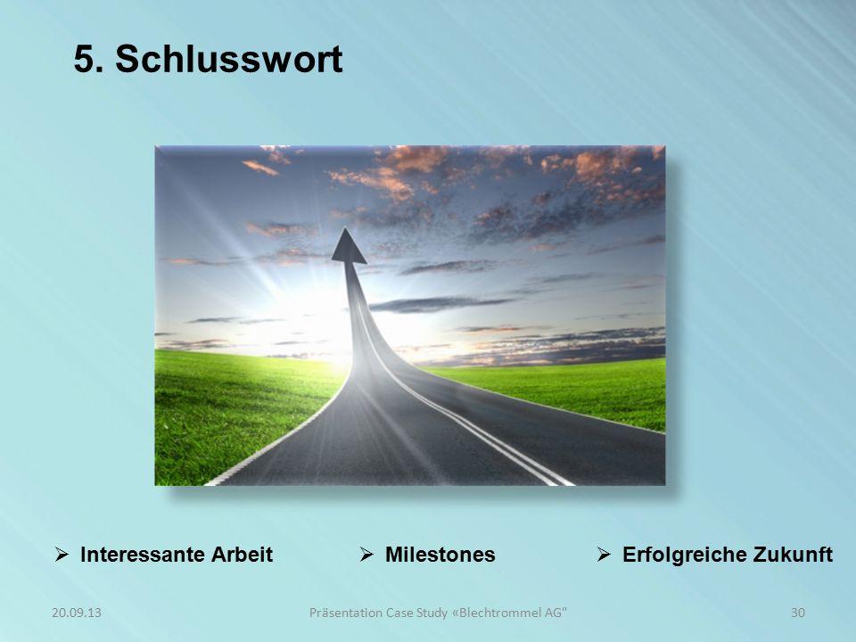 5. Schlusswort 30Präsentation Case Study «Blechtrommel AG