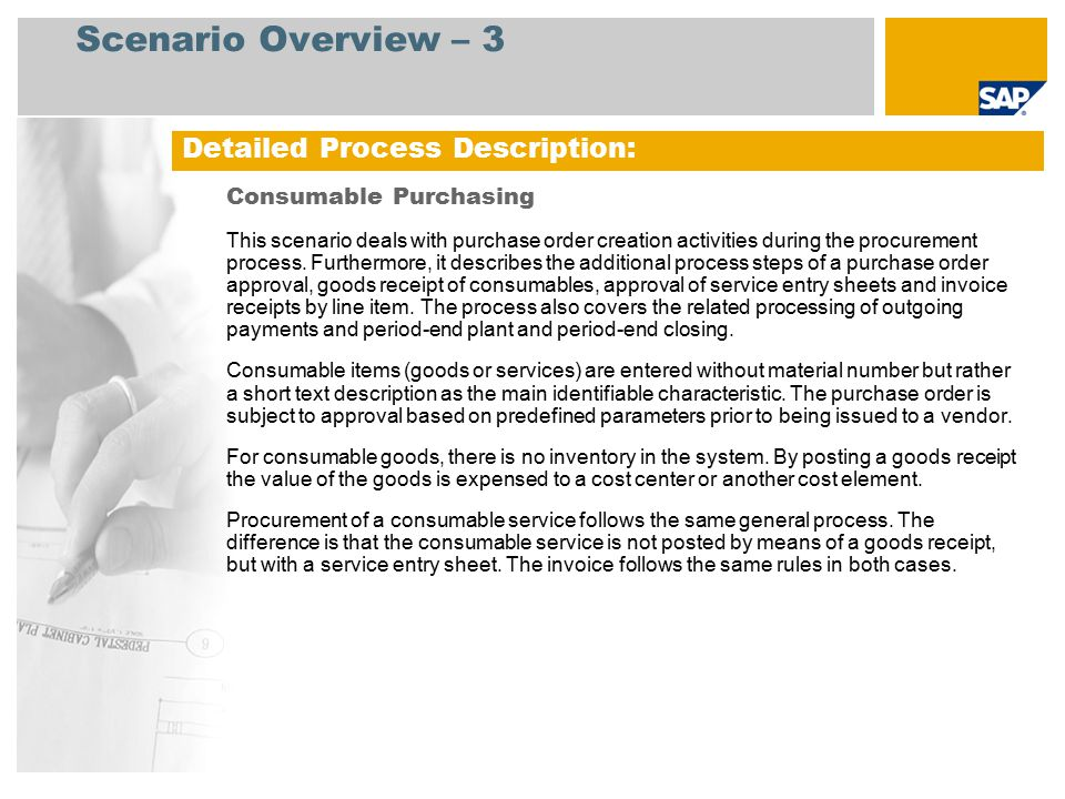 Scenario Overview – 3 Consumable Purchasing This scenario deals with purchase order creation activities during the procurement process.