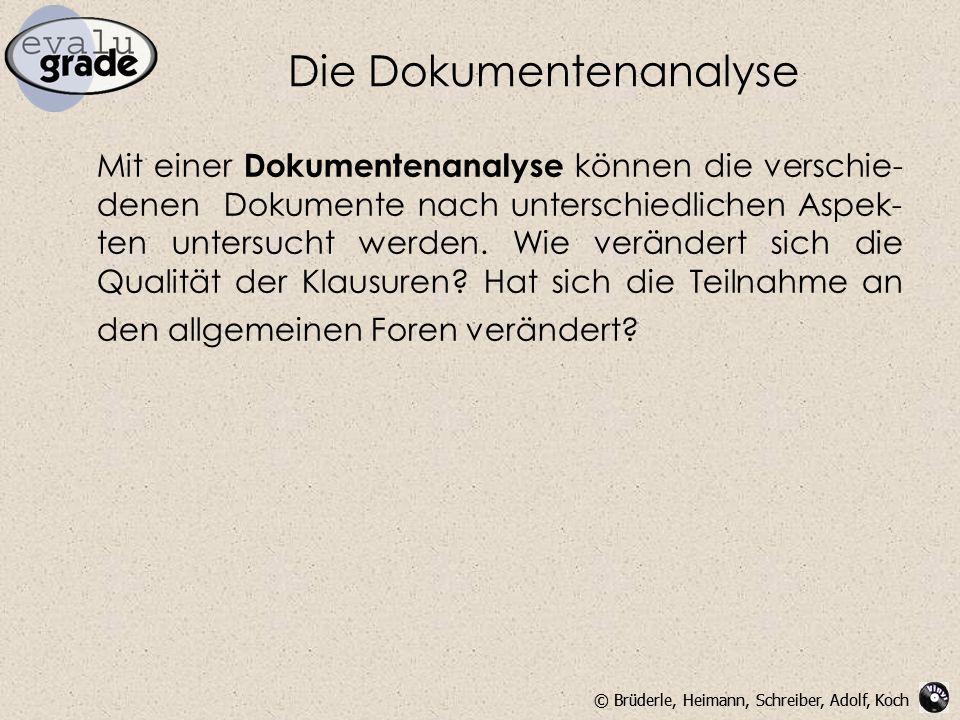 © Brüderle, Heimann, Schreiber, Adolf, Koch Die Dokumentenanalyse Mit einer Dokumentenanalyse können die verschie- denen Dokumente nach unterschiedlic
