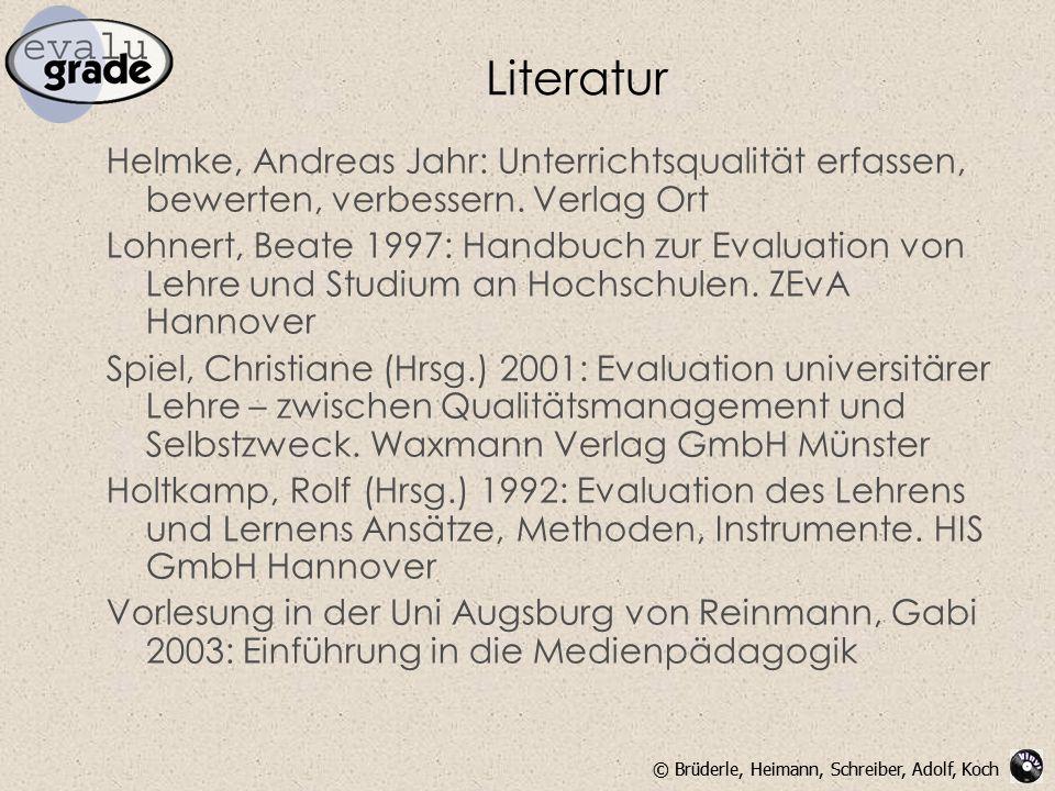 © Brüderle, Heimann, Schreiber, Adolf, Koch Literatur Helmke, Andreas Jahr: Unterrichtsqualität erfassen, bewerten, verbessern. Verlag Ort Lohnert, Be