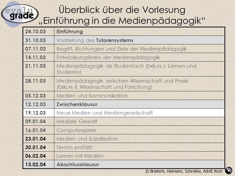"""© Brüderle, Heimann, Schreiber, Adolf, Koch Überblick über die Vorlesung """"Einführung in die Medienpädagogik"""" 24.10.03Einführung 31.10.03 Vorstellung d"""